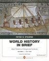 World History in Brief: Major Patterns of Change and Continuity, to 1450, Volume 1, Penguin Academic Edition - Peter N. Stearns