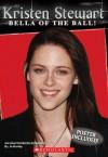 Kristen Stewart: Unauthorized Biography - Jo Hurley, Jo Hurley