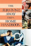 Surviving Away From Home: A Handbook: A Practical Guide to Living On Your Own - Donna Campbell