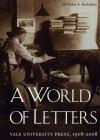 A World of Letters: Yale University Press, 1908-2008 - Nicholas A. Basbanes