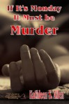 If It's Monday It Must be Murder - Kathleen S. Allen