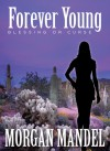 Forever Young: Blessing or Curse - Morgan Mandel