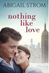 Nothing Like Love - Abigail Strom