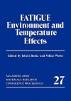 Fatigue: Environment and Temperature Effects - John J. Burke