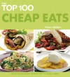 The Top 100 Cheap Eats: 100 Delicious Budget Recipes for the Whole Family - Hilaire Walden