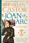 Joan of Arc: A History - Helen Castor
