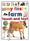 My First Farm Touch and Feel Farm - Anne Millard