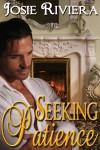 Seeking Patience - Josie Riviera