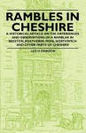 Rambles in Cheshire - A Historical Article on the Experiences and Observations of a Rambler in Beeston, Rostherne Mere, Northwich and Other Parts of C - Leo Hartley Grindon