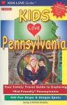 "Kids Love Pennsylvania: Your Family Travel Guide to Exploring ""Kid-Friendly"" Pennsylvania: 600 Fun Stops & Unique Spots (Kids Love Guides) - George Zavatsky"