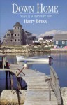 Down Home .. Notes Of A Maritime Son - Harry Bruce