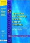 Appointing and Managing Learning Support Assistants: A Practical Guide for Sencos and Other Managers - Jennie George, Margaret Hunt
