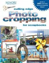 Cutting Edge Photo Cropping for Scrapbooks: Book 2 - Memory Makers Magazine