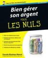 Bien gérer son argent Pour les Nuls (French Edition) - Pascale Micoleau-Marcel, Marc Chalvin