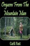 Orgasm From The Mountain Man - Erotic Seduction - Carli Fast, Jasmin Rain