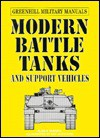 Modern Battle Tanks and Support Vehicles (Greenhill Military Manuals) - Alan K. Russell