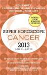 Cancer (Super Horoscopes 2013) (Super Horoscopes Cancer) - Margarete Beim