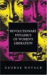 Revolutionary Dynamics of Women's Liberation - George Novack