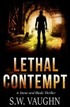 Lethal Contempt (Stone and Blade Thrillers Book 2) - S.W. Vaughn