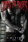 Guns n' Boys: Paris - K.A. Merikan