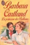 La princesse des Balkans - Barbara Cartland