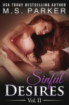 Sinful Desires: Vol. II - M. S. Parker