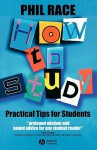 How to Study: Practical Tips for University Students - Phil Race