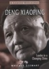 Deng Xiaoping: Leader in a Changing China - Whitney Stewart