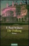 Die Prüfung. (Taschenbuch) - F. Paul Wilson, Wulf Bergner