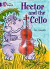 Hector and the Cello: Band 08 - Ros Asquith