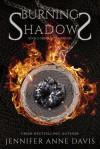 Burning Shadows (The Order of the Krigers #2) - Jennifer Anne Davis