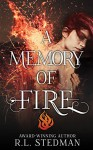 A Memory of Fire (SoulNecklace Stories Book 3) - R.L. Stedman