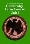 Cambridge Latin Course Unit 3 Student's Book North American Edition - Ed Phinney