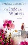 Am Ende des Winters: Roman - Daniela Sacerdoti, Sina Hoffmann