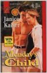 Monday's Child : Bestselling Author - Janice Kaiser