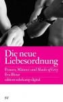 Die neue Liebesordnung: Frauen, Männer und Shades of Grey (edition suhrkamp) (German Edition) - Eva Illouz