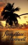 First Class Farewell - A.J. Harmon