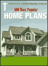 600 Most Popular Home Plans: Homes from 770 to 4,750 Square Feet - Creative Homeowner