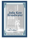 Julia Kate Broadwater - Ann Cullen