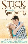 Stick in the Mud Meets Spontaneity (Meet Your Match, book 3) (Volume 3) - Rachael Anderson