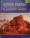 Photographing Australia's Landscapes - Steve Parish