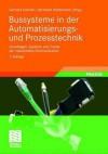 Bussysteme in Der Automatisierungs- Und Prozesstechnik: Grundlagen, Systeme Und Trends Der Industriellen Kommunikation - Gerhard Schnell, Bernhard Wiedemann