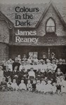 Colours in the Dark - James Reaney