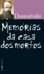 Memórias da casa dos mortos - Fyodor Dostoyevsky