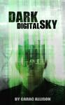 Dark Digital Sky (Dark Pantheon Series Book 1) - Carac Allison