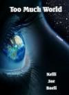 Too Much World - Kelli Jae Baeli