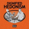 Dignified Hedonism - Scott Meyer