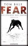 Fear - Die Stunde des Jägers: Thriller (German Edition) - Tom Bale, Andreas Jäger