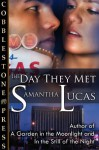 The Day They Met - Samantha Lucas