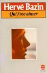 Qui j'ose aimer - Hervé Bazin